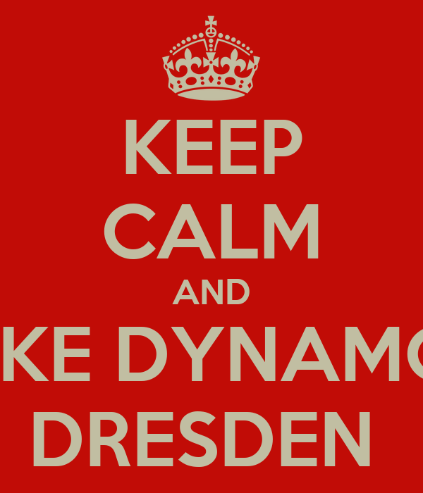 KEEP CALM AND LIKE DYNAMO  DRESDEN