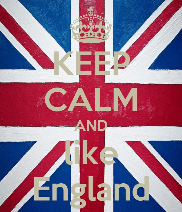 KEEP CALM AND like England