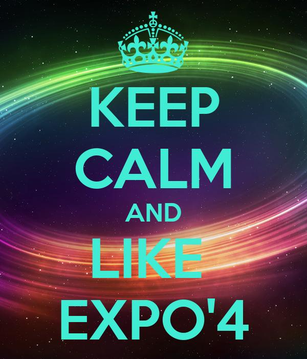 KEEP CALM AND LIKE  EXPO'4
