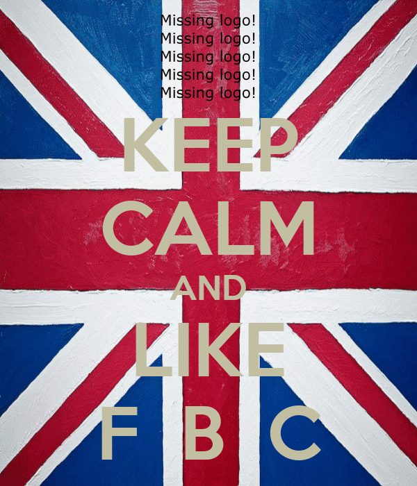 KEEP CALM AND LIKE F  B  C