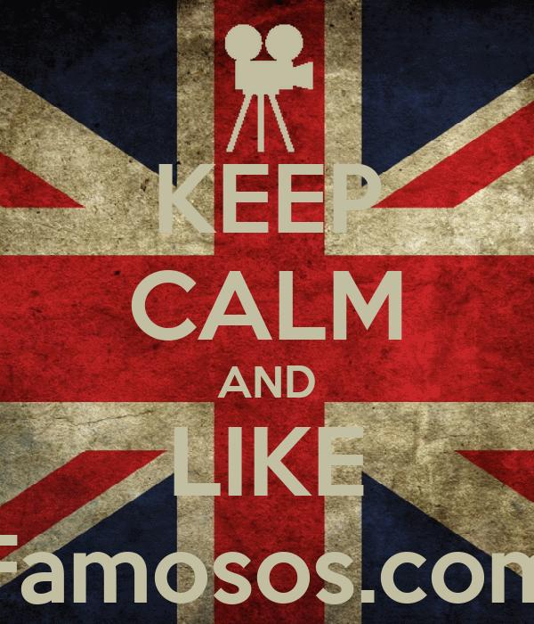 KEEP CALM AND LIKE Famosos.com