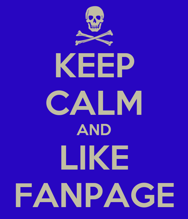 KEEP CALM AND LIKE FANPAGE