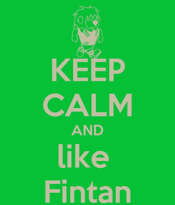 KEEP CALM AND like  Fintan