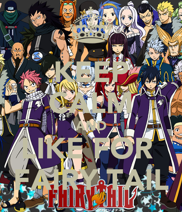 KEEP CALM AND LIKE FOR  FAIRY TAIL