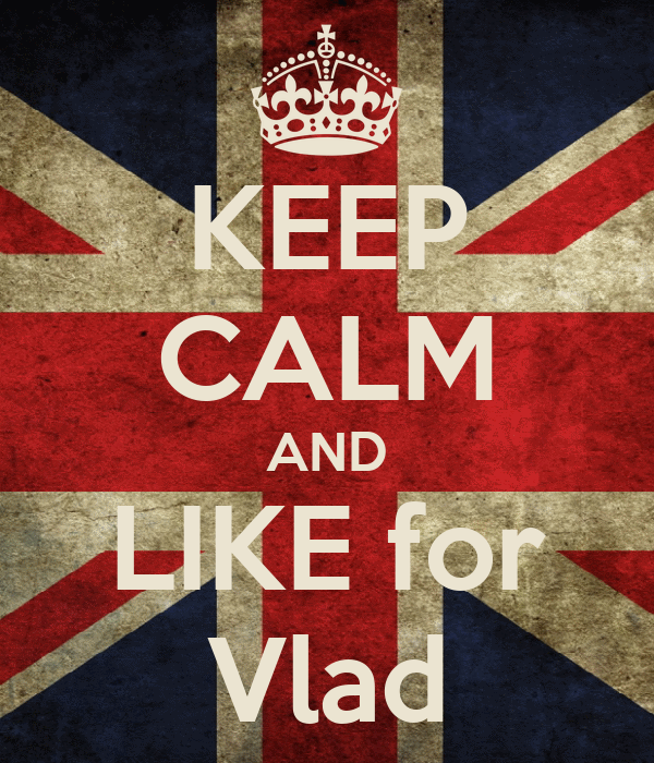 KEEP CALM AND LIKE for Vlad