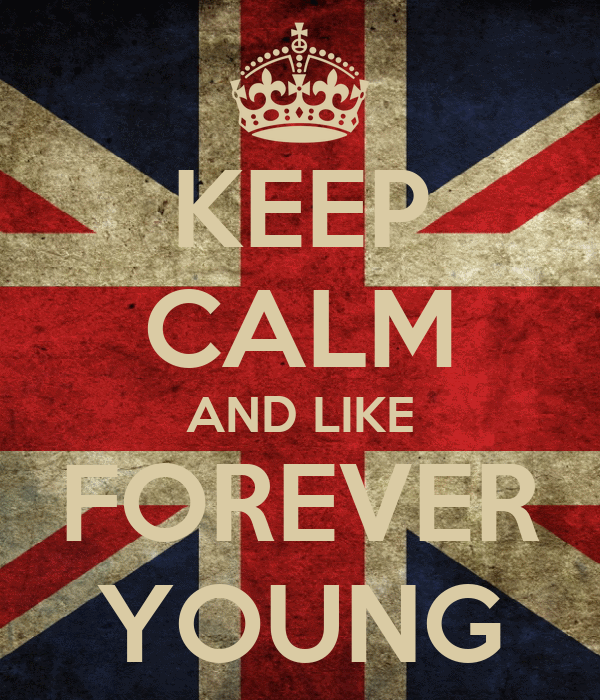 KEEP CALM AND LIKE FOREVER YOUNG