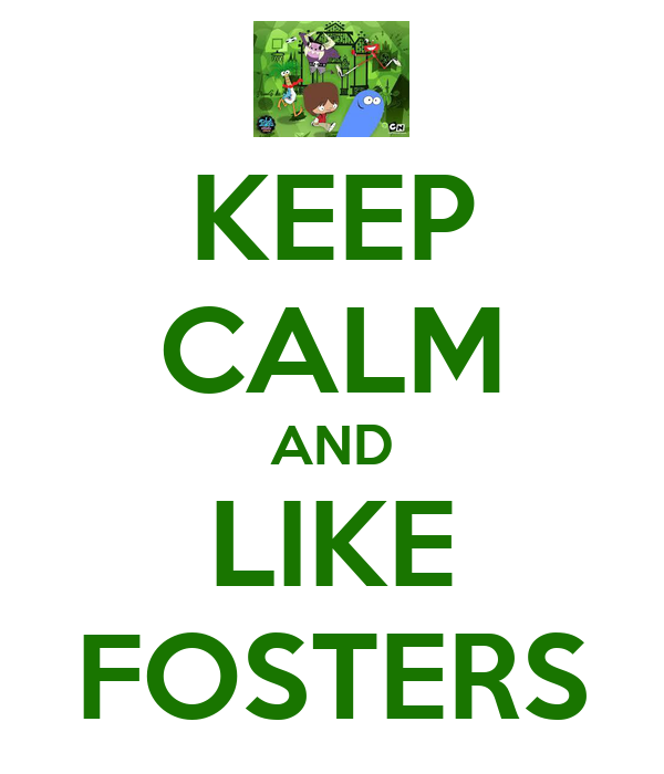KEEP CALM AND LIKE FOSTERS