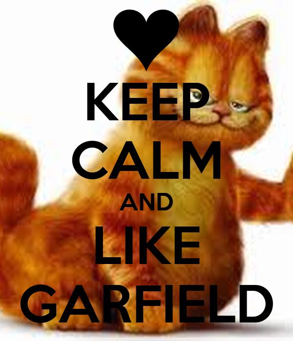 KEEP CALM AND LIKE GARFIELD