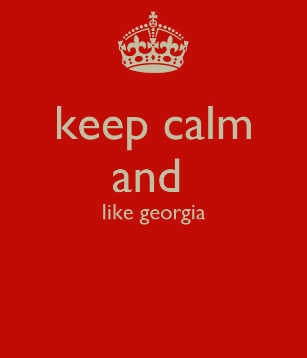 keep calm and  like georgia
