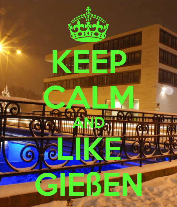 KEEP CALM AND LIKE GIEßEN