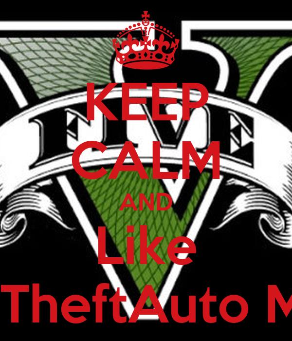 KEEP CALM AND Like GrandTheftAuto Memes