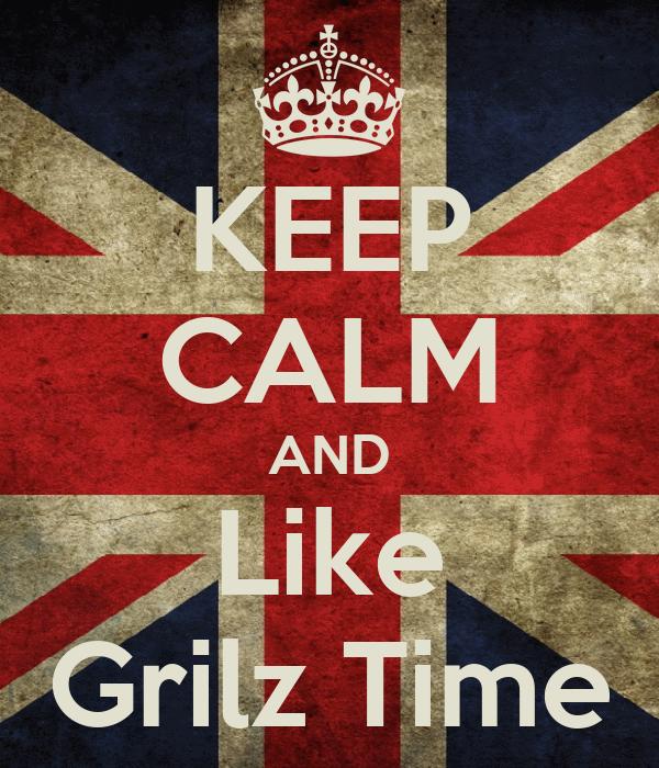 KEEP CALM AND Like Grilz Time