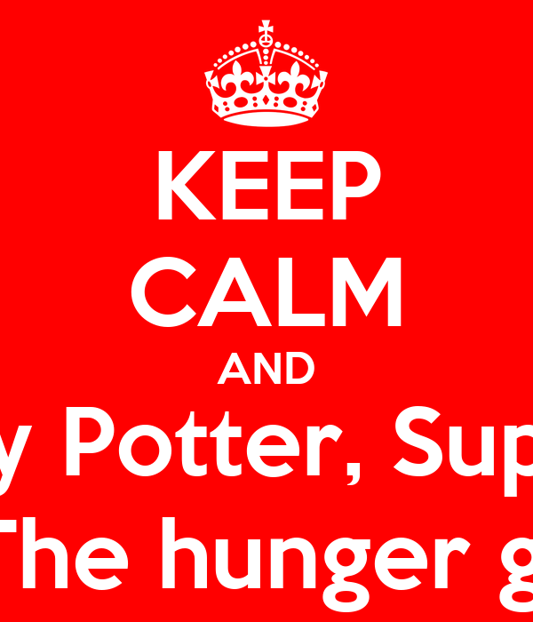 KEEP CALM AND Like Harry Potter, Supernatural And The hunger games