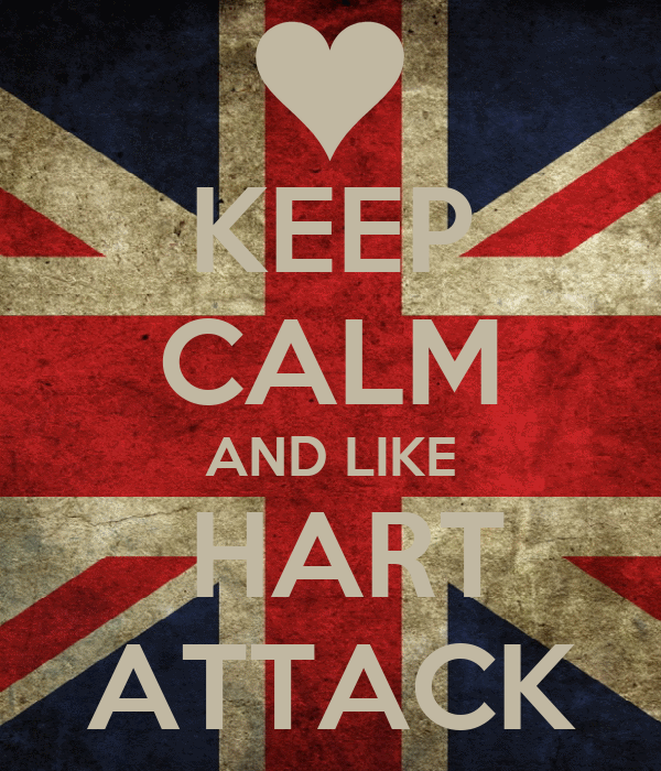 KEEP CALM AND LIKE  HART ATTACK