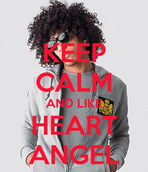 KEEP CALM AND LIKE HEART ANGEL