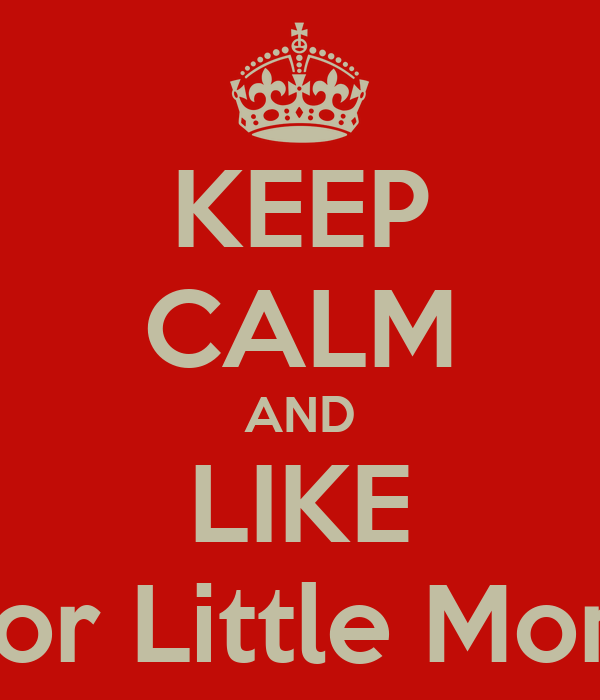 KEEP CALM AND LIKE Humor Little Monster