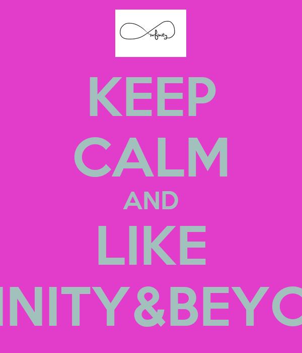 KEEP CALM AND LIKE INFINITY&BEYOND