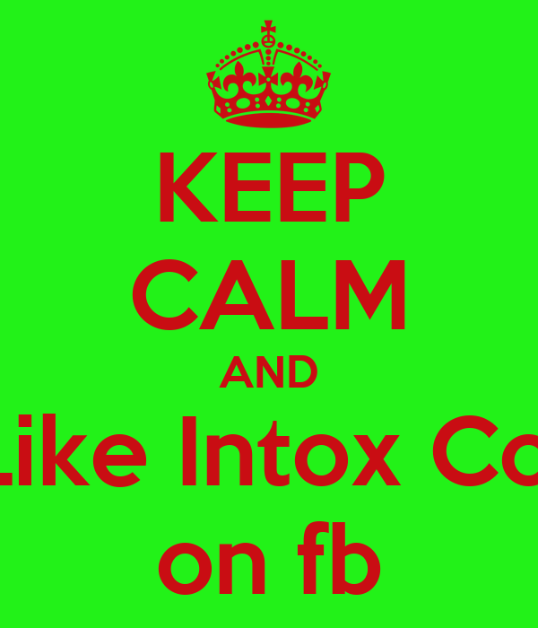 KEEP CALM AND Like Intox Co. on fb