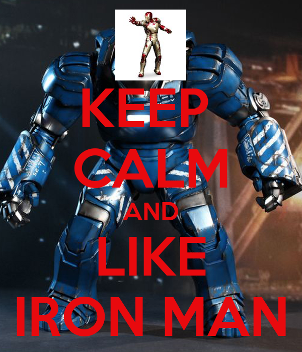KEEP  CALM AND LIKE IRON MAN
