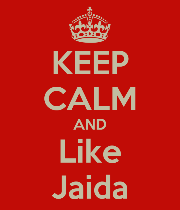 KEEP CALM AND Like Jaida