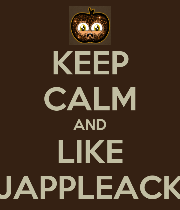 KEEP CALM AND LIKE JAPPLEACK