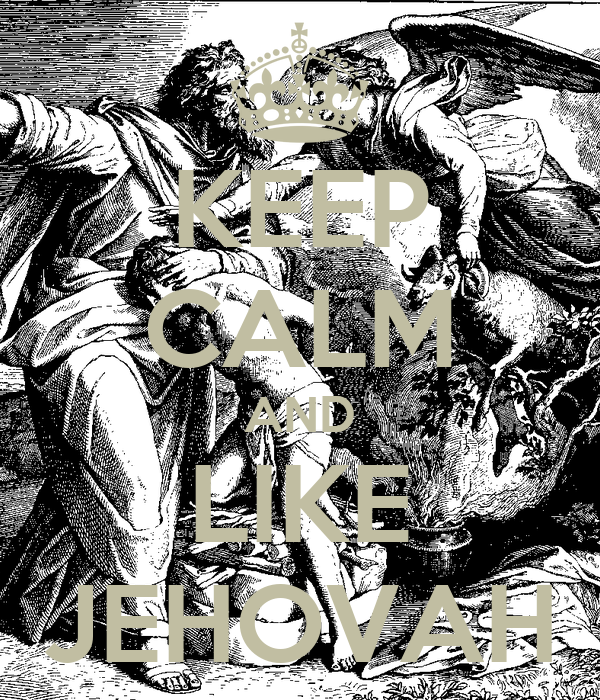 KEEP CALM AND LIKE JEHOVAH
