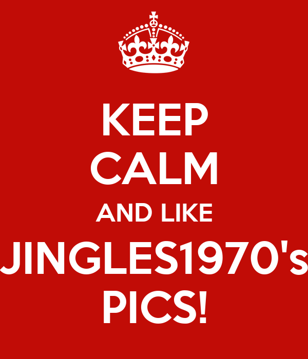 KEEP CALM AND LIKE JINGLES1970's PICS!