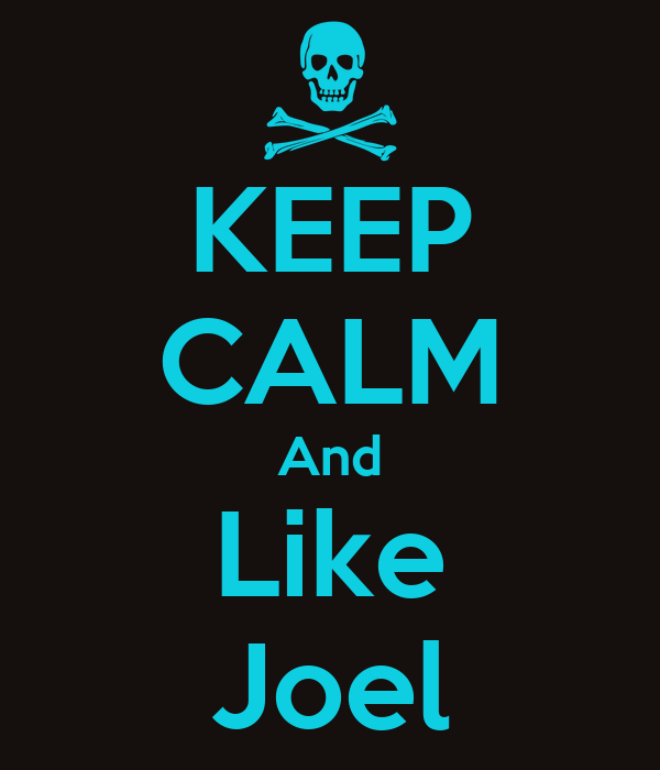 KEEP CALM And Like Joel