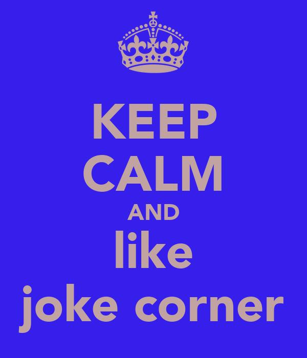 KEEP CALM AND like joke corner