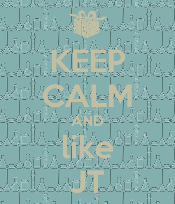 KEEP CALM AND like JT