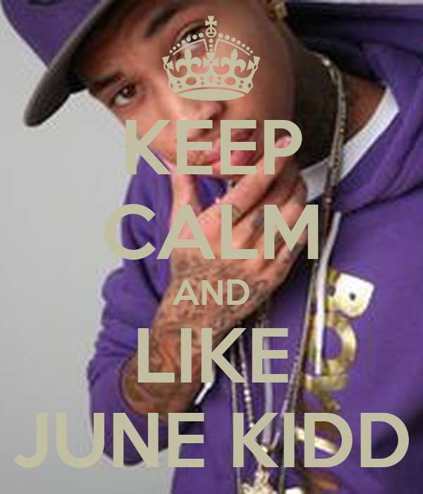 KEEP CALM AND LIKE JUNE KIDD