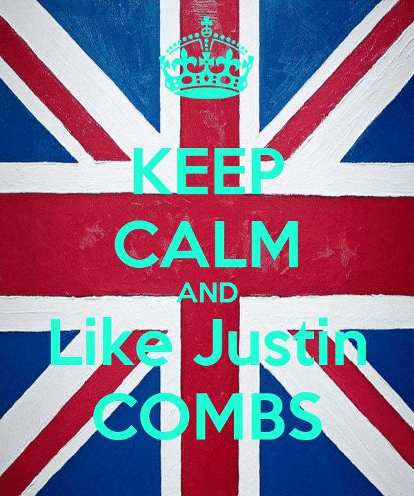 KEEP CALM AND Like Justin COMBS