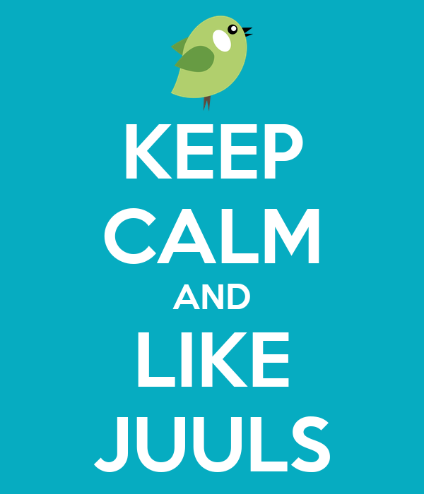 KEEP CALM AND LIKE JUULS