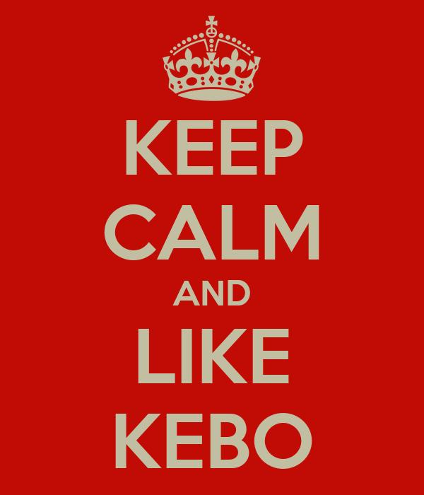 KEEP CALM AND LIKE KEBO