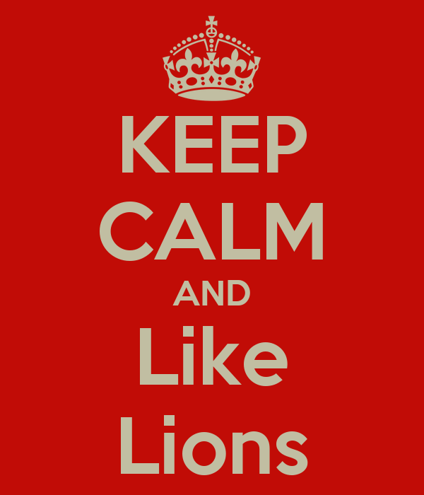 KEEP CALM AND Like Lions