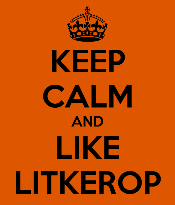 KEEP CALM AND LIKE LITKEROP