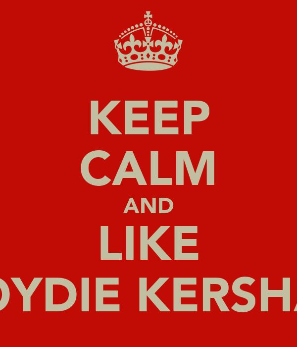 KEEP CALM AND LIKE LLOYDIE KERSHAW