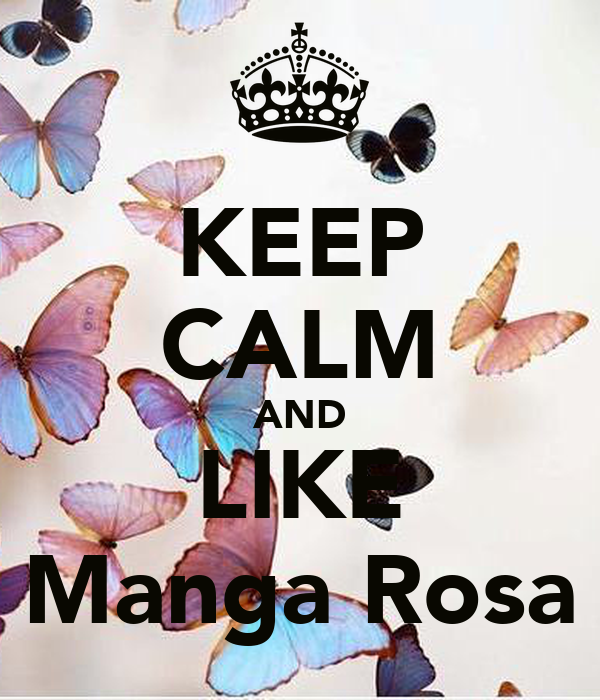 KEEP CALM AND LIKE Manga Rosa