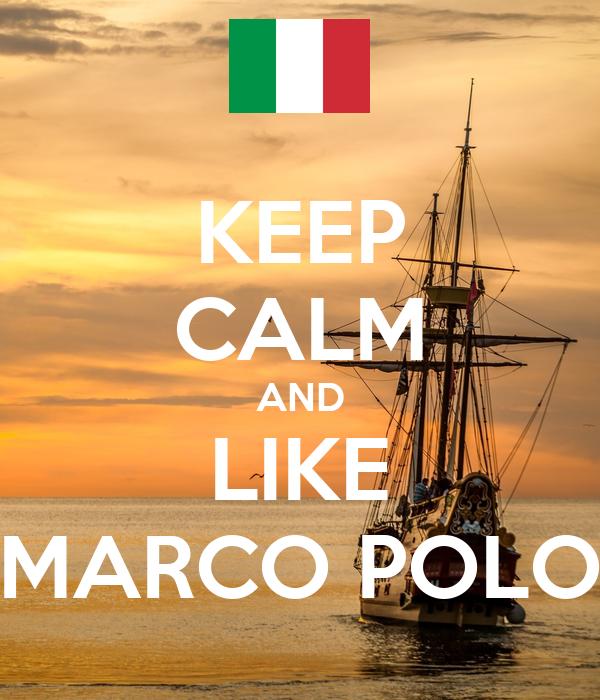 KEEP CALM AND LIKE MARCO POLO