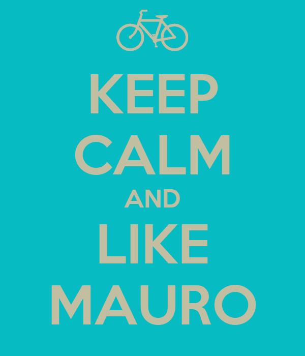 KEEP CALM AND LIKE MAURO
