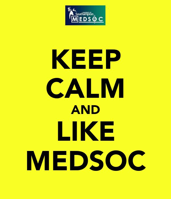 KEEP CALM AND LIKE MEDSOC