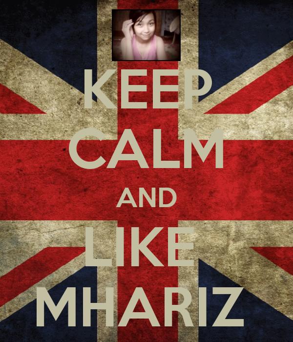 KEEP CALM AND LIKE  MHARIZ