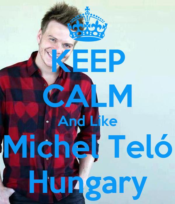 KEEP CALM And Like Michel Teló Hungary