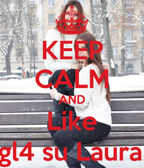 KEEP CALM AND Like Migl4 su Laura ;D