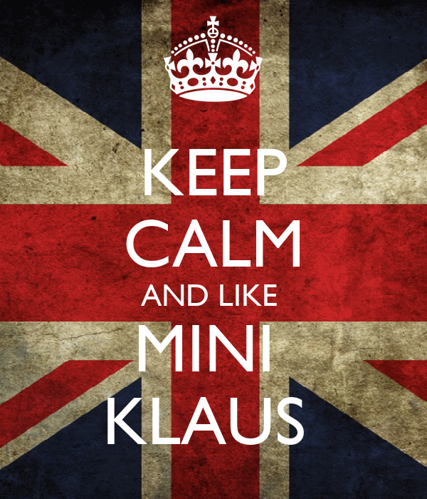 KEEP CALM AND LIKE  MINI  KLAUS