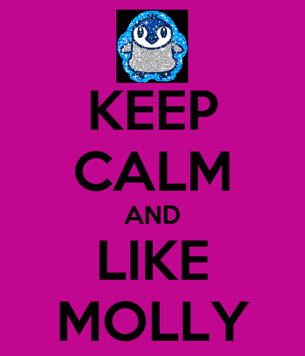 KEEP CALM AND LIKE MOLLY