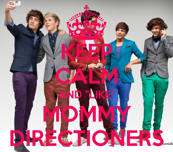 """KEEP CALM AND """"LIKE"""" MOMMY DIRECTIONERS"""