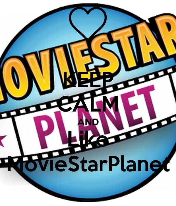 KEEP CALM AND Like MovieStarPlanet