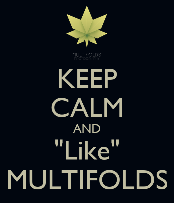 "KEEP CALM AND ""Like"" MULTIFOLDS"