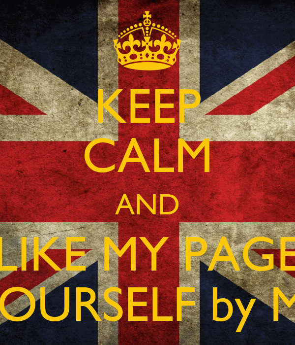 KEEP CALM AND LIKE MY PAGE DO IT YOURSELF by Marius Ilie